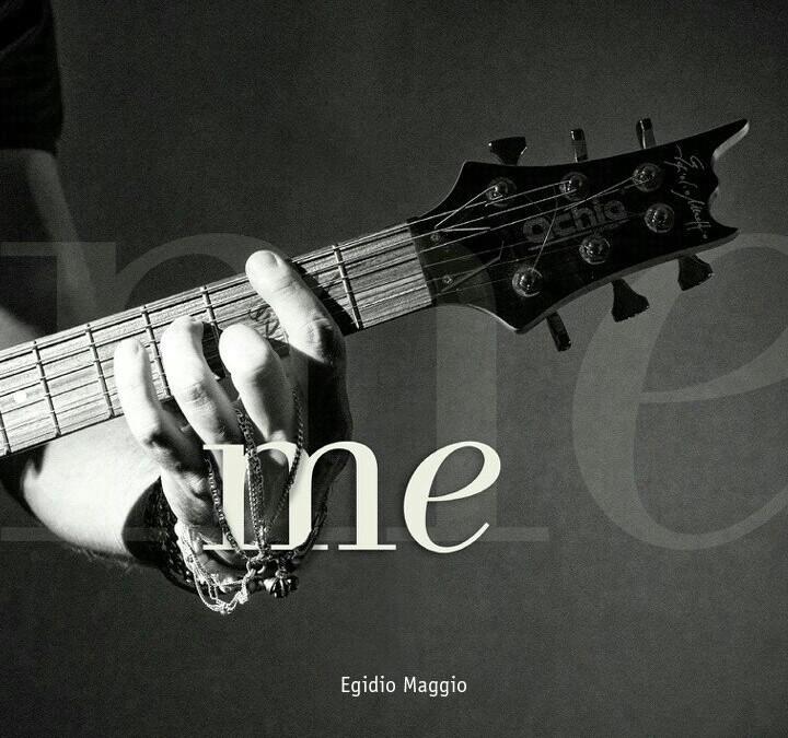 """""""ME"""" – Uscito il primo cd di Egidio Maggio… le note ce lo raccontano!"""